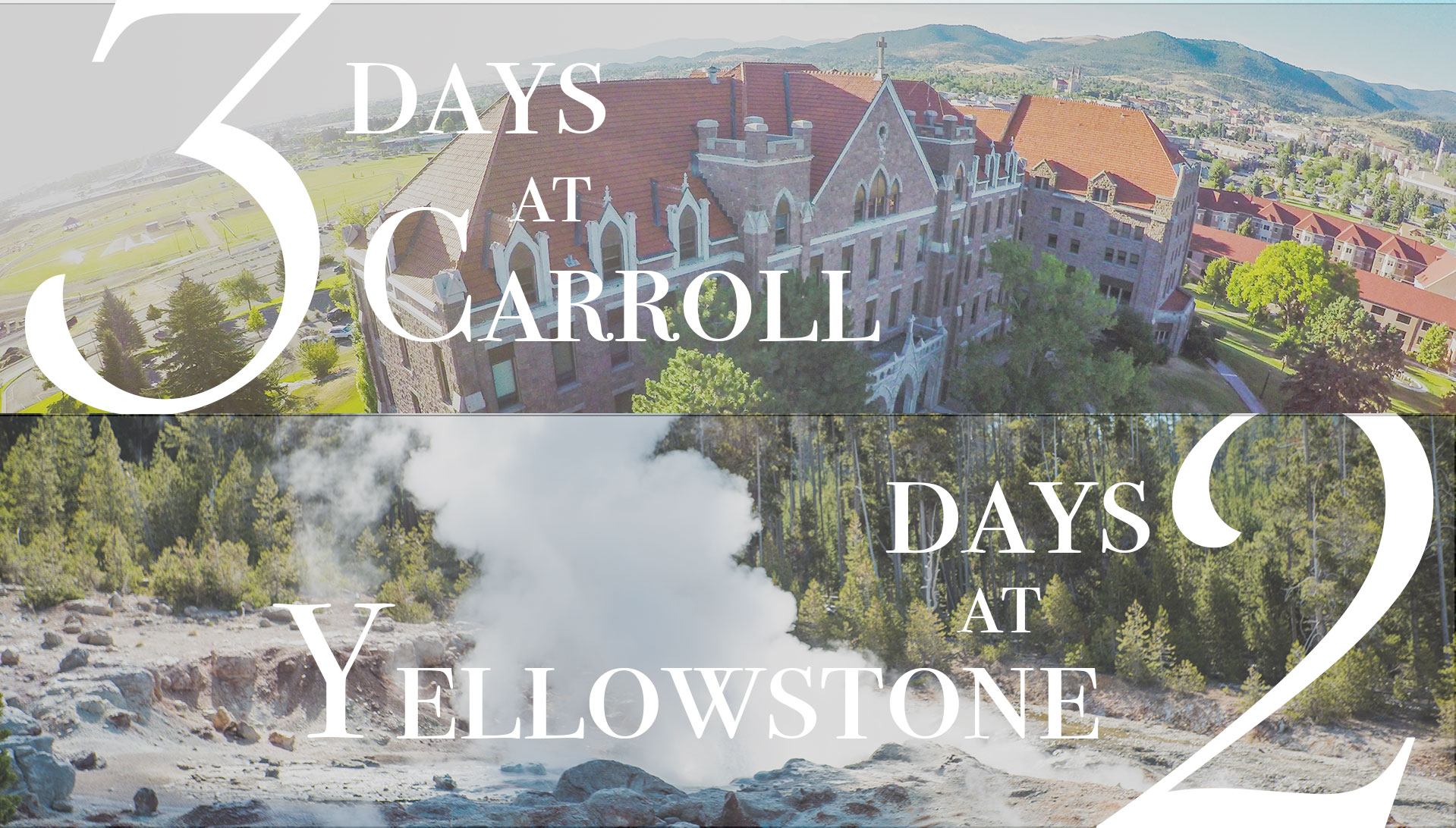 4 Days at Carroll, 3 Days at Yellowstone