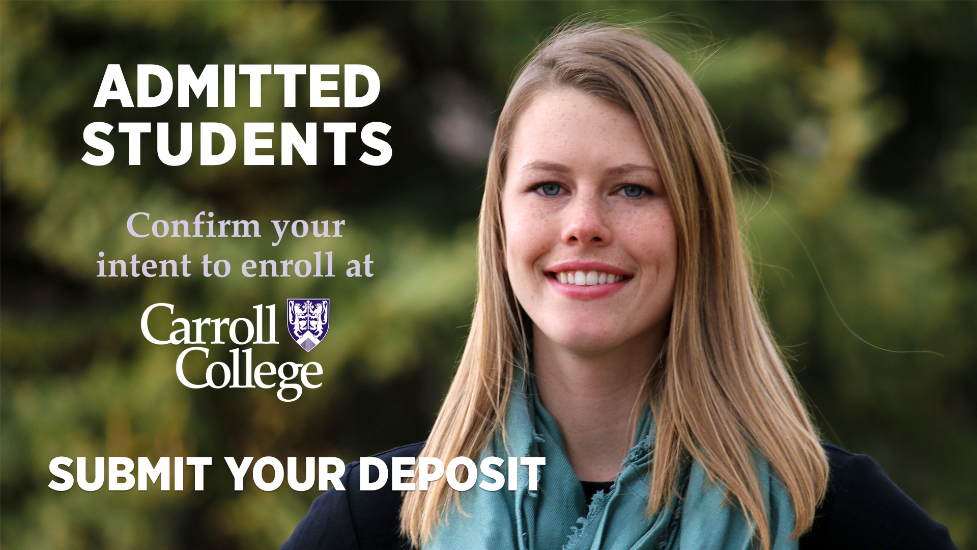 Submit your Enrollment Deposit Graphic featuring image of Carroll Student Close-up