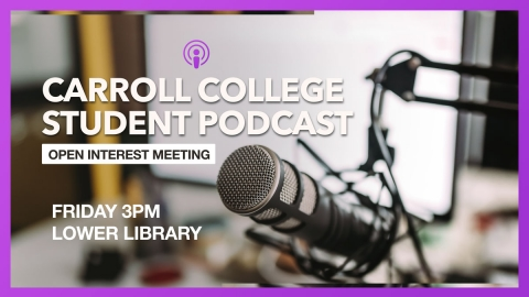 Open Meeting for Carroll Student Podcast graphic